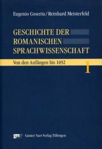 Geschichte der Romanischen Sprachwissenschaft, a cura di E. Coseriu, R. Meisterfeld