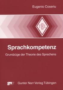 E. Coseriu, Sprachkompetenz. Grundzüge der Theorie des Sprechens