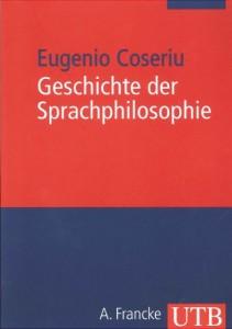 E. Coseriu, Geschichte der Sprachphilosophie