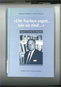 """Johannes Kabatek - Adolfo Murguía, """"Die Sachen sagen, wie sie sind ..."""". Eugenio Coseriu im Gespräch, Tübingen, Narr, 1997."""
